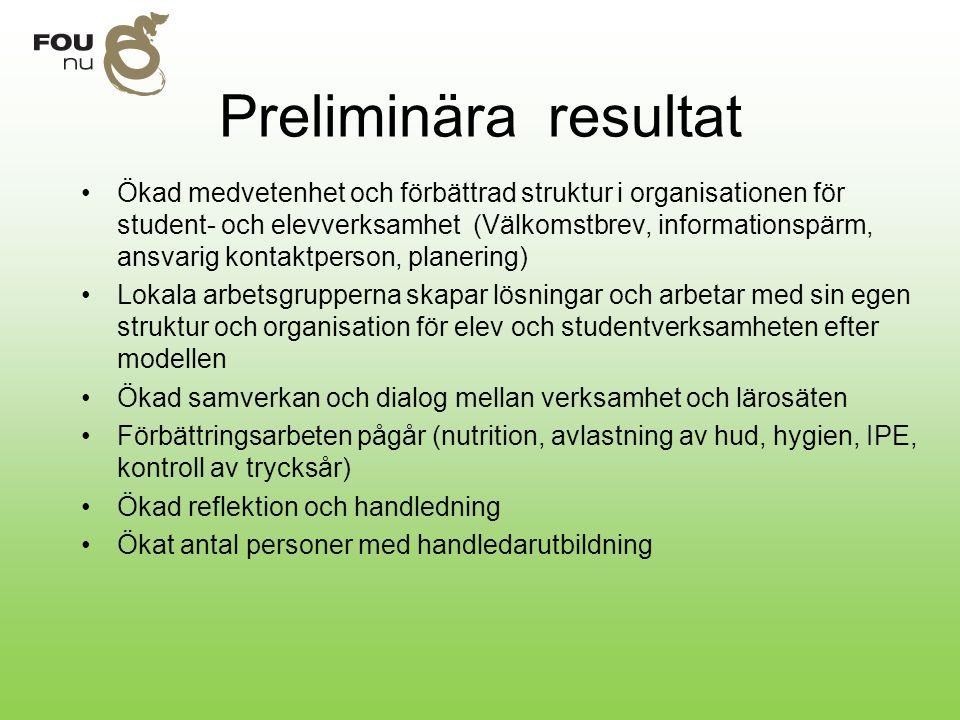 Preliminära resultat Ökad medvetenhet och förbättrad struktur i organisationen för student- och elevverksamhet (Välkomstbrev, informationspärm, ansvar