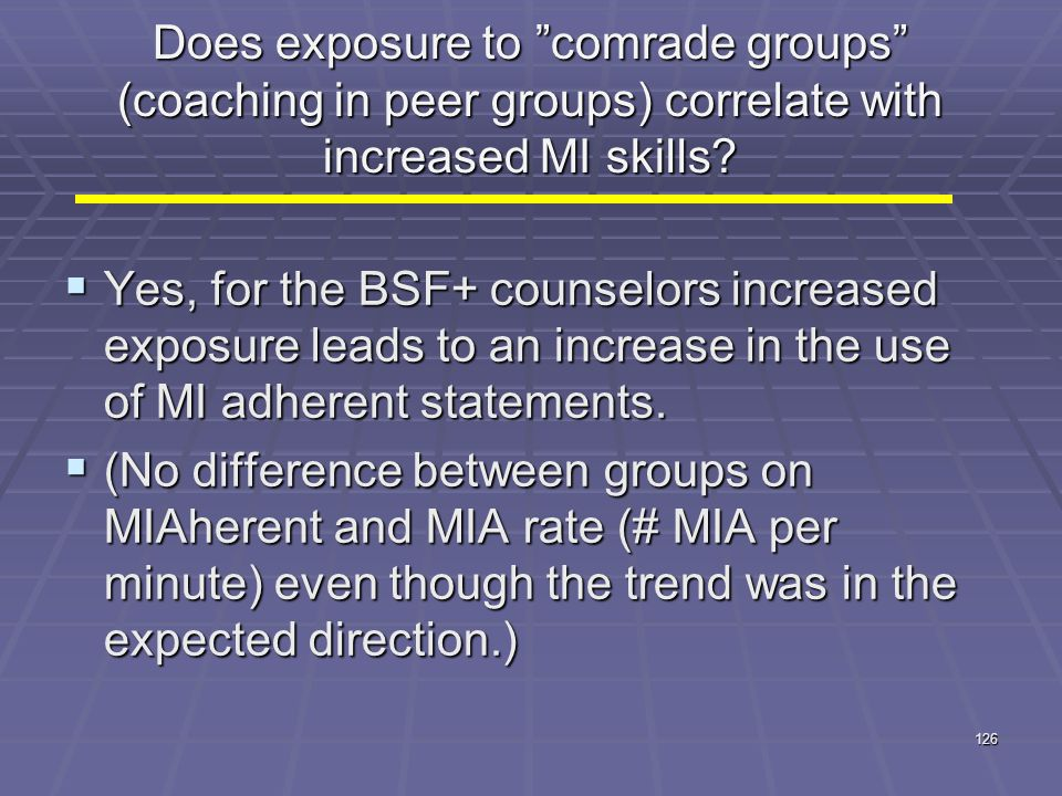 """Does exposure to """"comrade groups"""" (coaching in peer groups) correlate with increased MI skills?  Yes, for the BSF+ counselors increased exposure lead"""