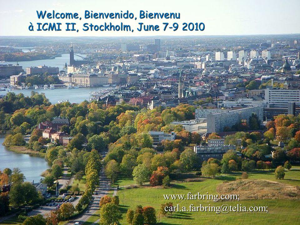 130 Welcome, Bienvenido, Bienvenu à ICMI II, Stockholm, June 7-9 2010 Welcome, Bienvenido, Bienvenu à ICMI II, Stockholm, June 7-9 2010 www.farbring.c