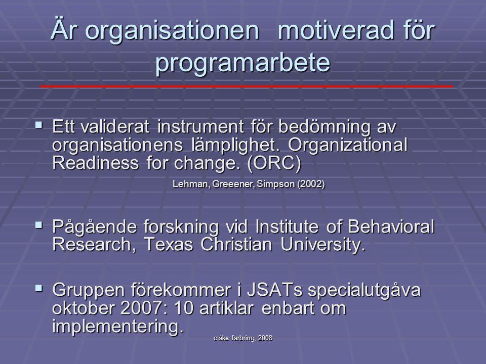 c åke farbring, 2008 Är organisationen motiverad för programarbete  Ett validerat instrument för bedömning av organisationens lämplighet. Organizatio