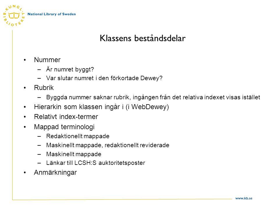 www.kb.se Klassens beståndsdelar Nummer –Är numret byggt.