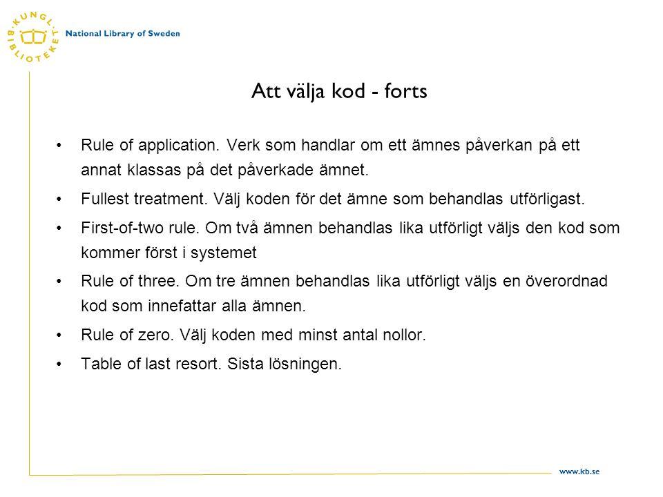 www.kb.se Att välja kod - forts Rule of application.