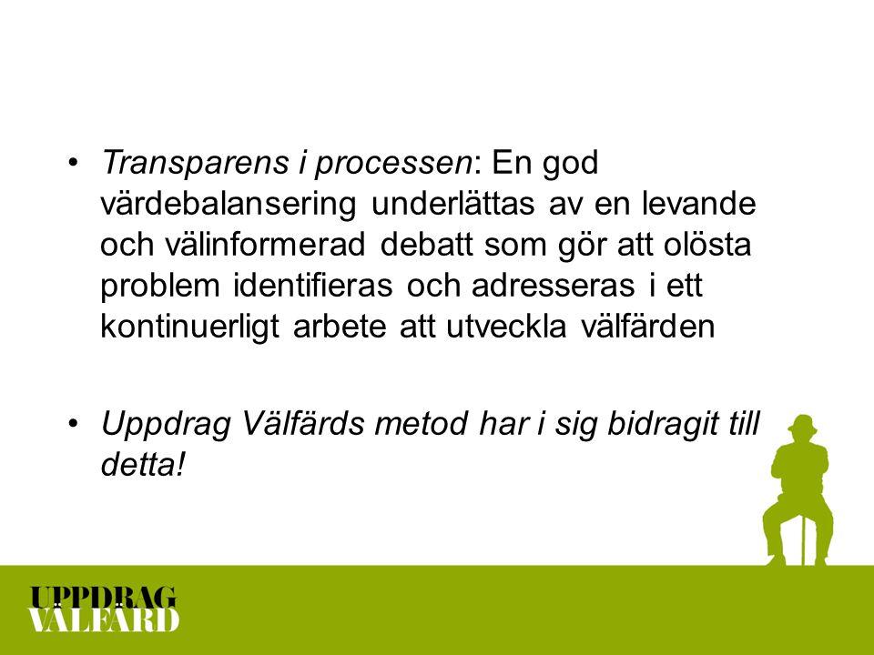 Transparens i processen: En god värdebalansering underlättas av en levande och välinformerad debatt som gör att olösta problem identifieras och adress