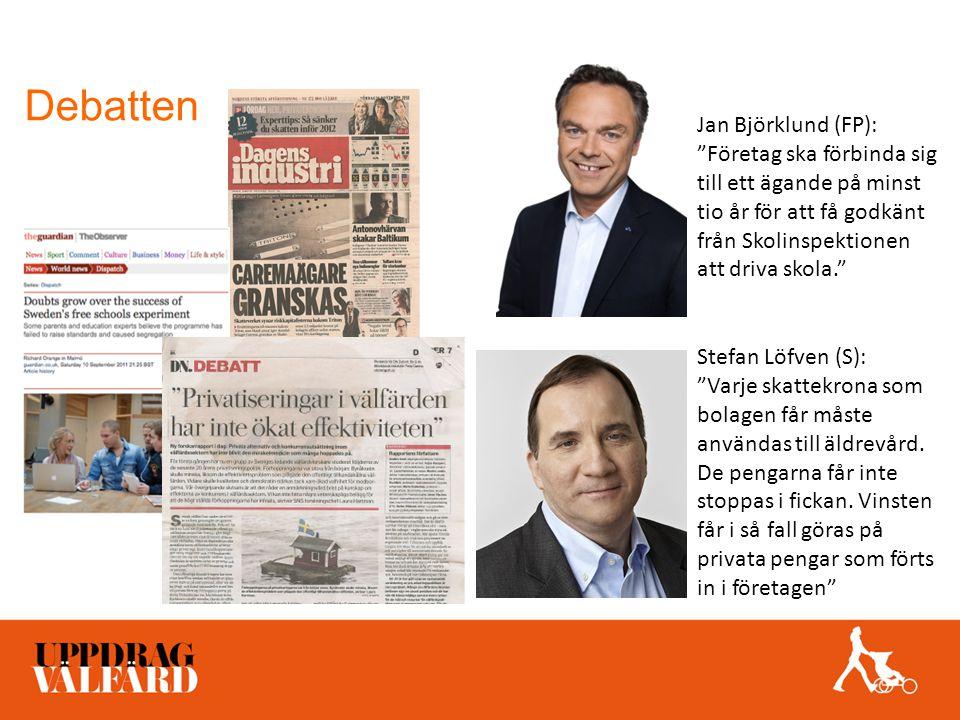 """Debatten Jan Björklund (FP): """"Företag ska förbinda sig till ett ägande på minst tio år för att få godkänt från Skolinspektionen att driva skola."""" Stef"""