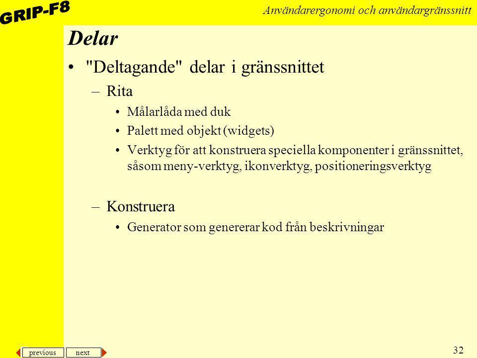 previous next 32 Användarergonomi och användargränssnitt Delar