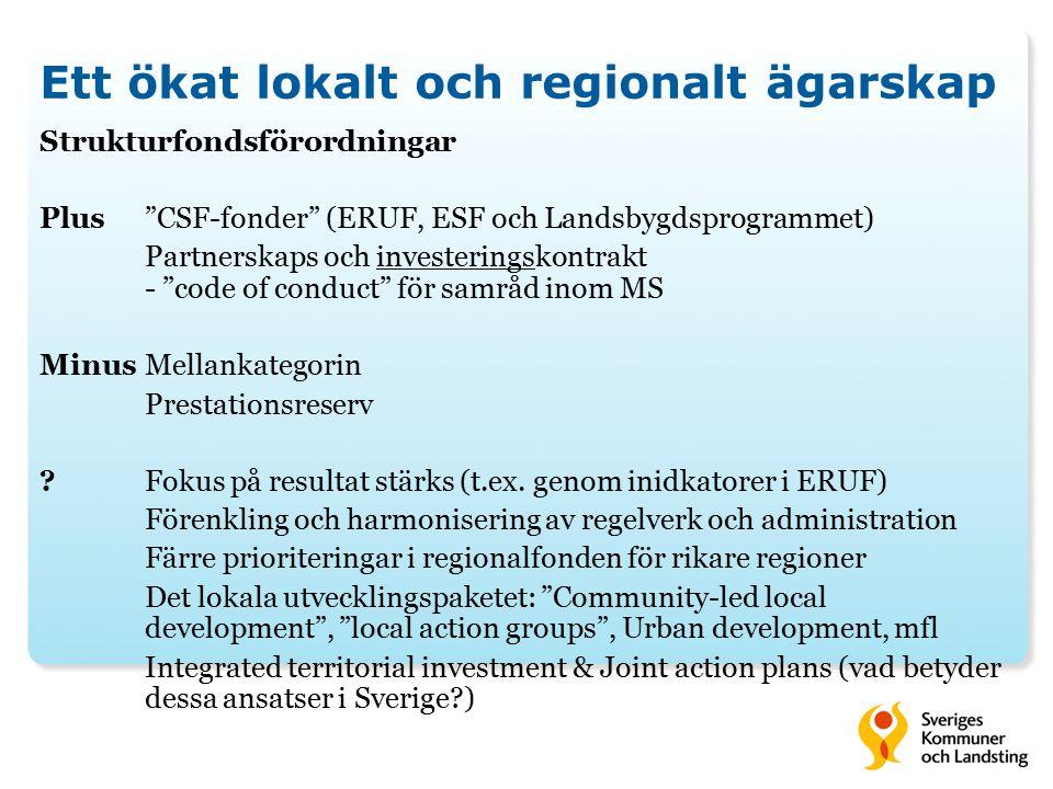 """Ett ökat lokalt och regionalt ägarskap Strukturfondsförordningar Plus""""CSF-fonder"""" (ERUF, ESF och Landsbygdsprogrammet) Partnerskaps och investeringsko"""