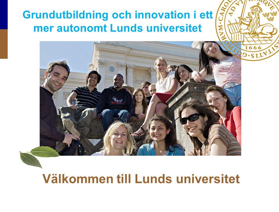 Lunds universitet AD UTRUMQVE – Beredd till bådadera Verksamhet 2009: ca 6 miljarder SEK ca 1/3 utbildning och 2/3 forskning Sveriges starkaste forskningsuniversitet Ett välkomnande universitet Utbildning – Forskning – Innovation