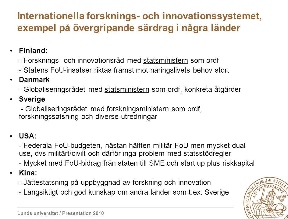 Lunds universitet / Presentation 2010 Internationella forsknings- och innovationssystemet, exempel på övergripande särdrag i några länder Finland: - F