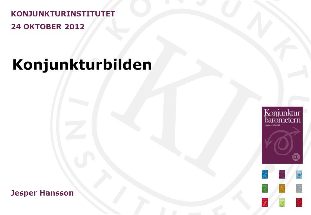 Konjunkturbilden KONJUNKTURINSTITUTET 24 OKTOBER 2012 Jesper Hansson