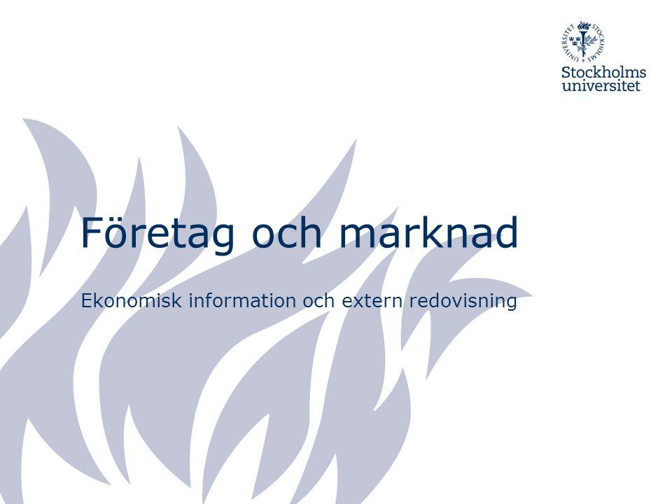 Företag och marknad Ekonomisk information och extern redovisning