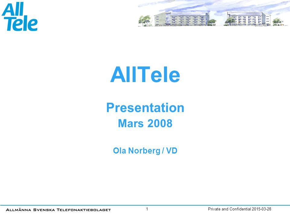 Private and Confidential 2015-03-282 Affärsidé och erbjudande  AllTeles affärsidé är att erbjuda våra kunder billigare och bättre kommunikation.
