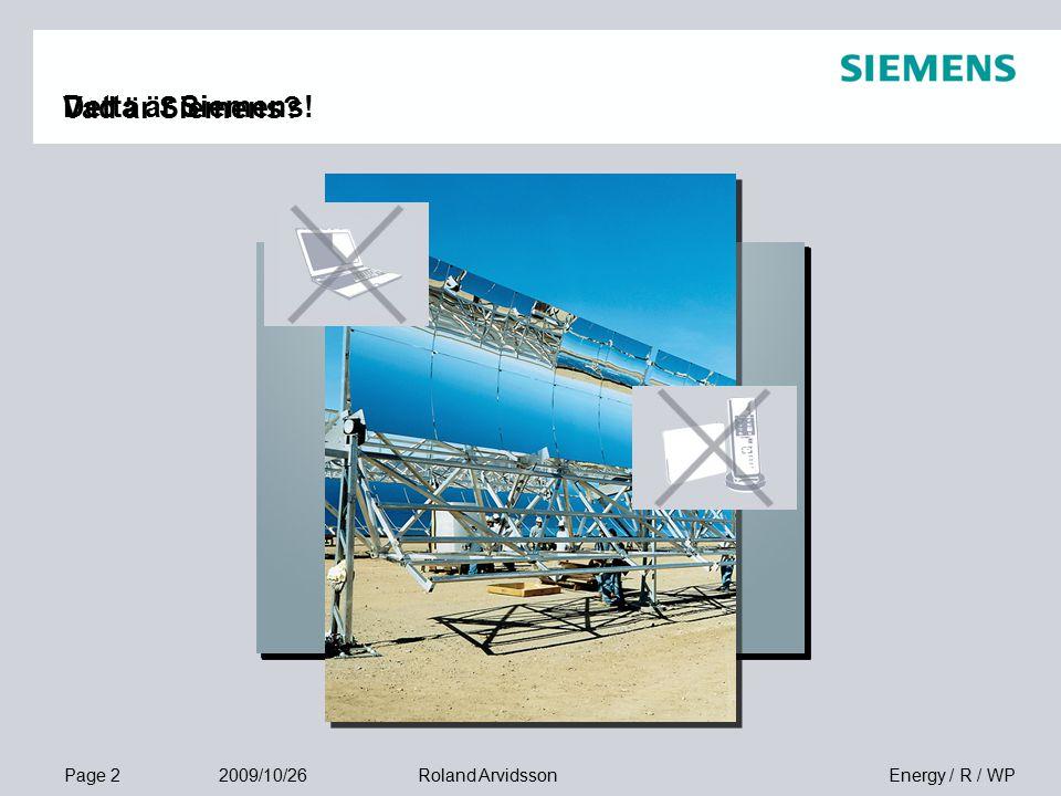 Page 2 2009/10/26 Energy / R / WPRoland Arvidsson Vad är Siemens Detta är Siemens!