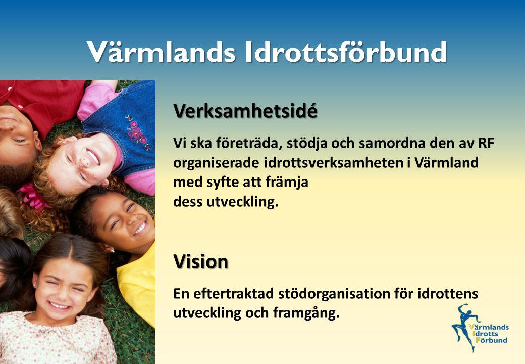 Värmlands Idrottsförbund Verksamhetsidé Vi ska företräda, stödja och samordna den av RF organiserade idrottsverksamheten i Värmland med syfte att främja dess utveckling.Vision En eftertraktad stödorganisation för idrottens utveckling och framgång..