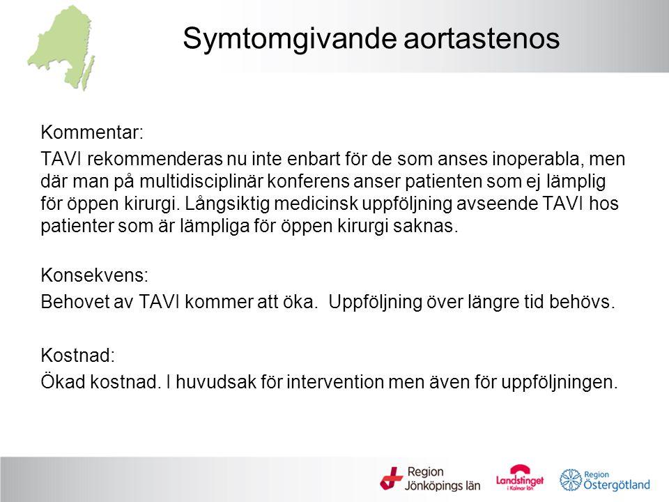 Symtomgivande aortastenos Kommentar: TAVI rekommenderas nu inte enbart för de som anses inoperabla, men där man på multidisciplinär konferens anser pa