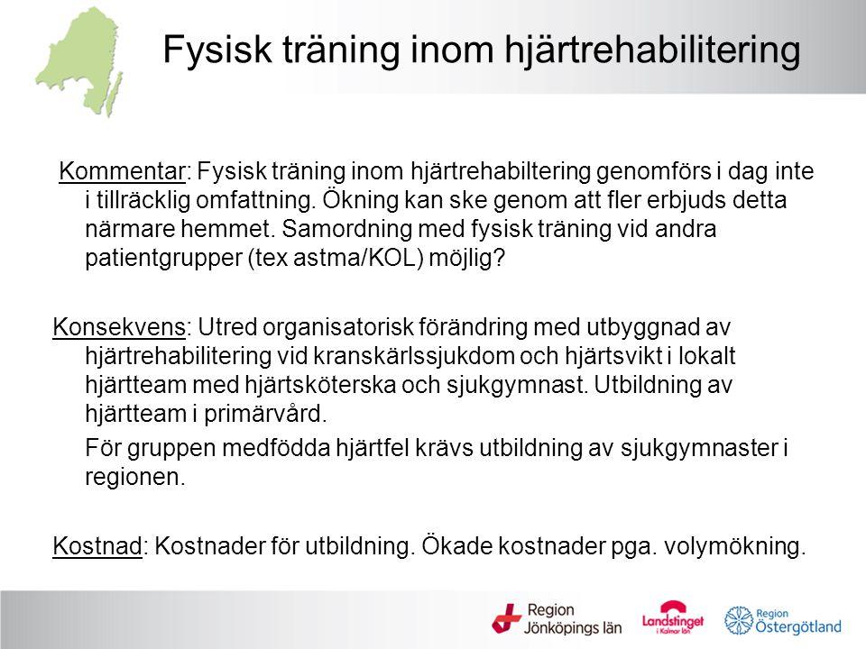 Kommentar: Fysisk träning inom hjärtrehabiltering genomförs i dag inte i tillräcklig omfattning. Ökning kan ske genom att fler erbjuds detta närmare h