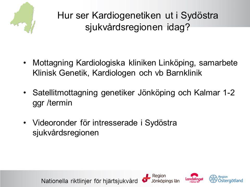 Hur ser Kardiogenetiken ut i Sydöstra sjukvårdsregionen idag? Mottagning Kardiologiska kliniken Linköping, samarbete Klinisk Genetik, Kardiologen och