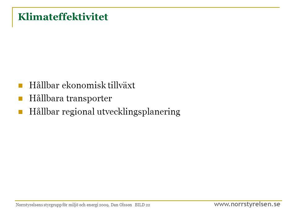 www.norrstyrelsen.se Norrstyrelsens styrgrupp för miljö och energi 2009, Dan Olsson BILD 23 Region Norrland 2010-2014, tänkbara steg i en närtid.
