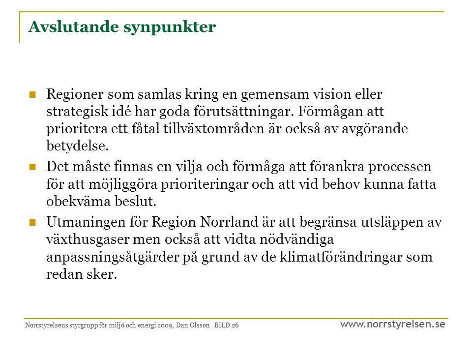 www.norrstyrelsen.se Norrstyrelsens styrgrupp för miljö och energi 2009, Dan Olsson BILD 27 Tidsram för arbetet i fas II Arbetet med vision, mål och strategi redovisas muntligt till Norrstyrelsen den 10 juni 2009.