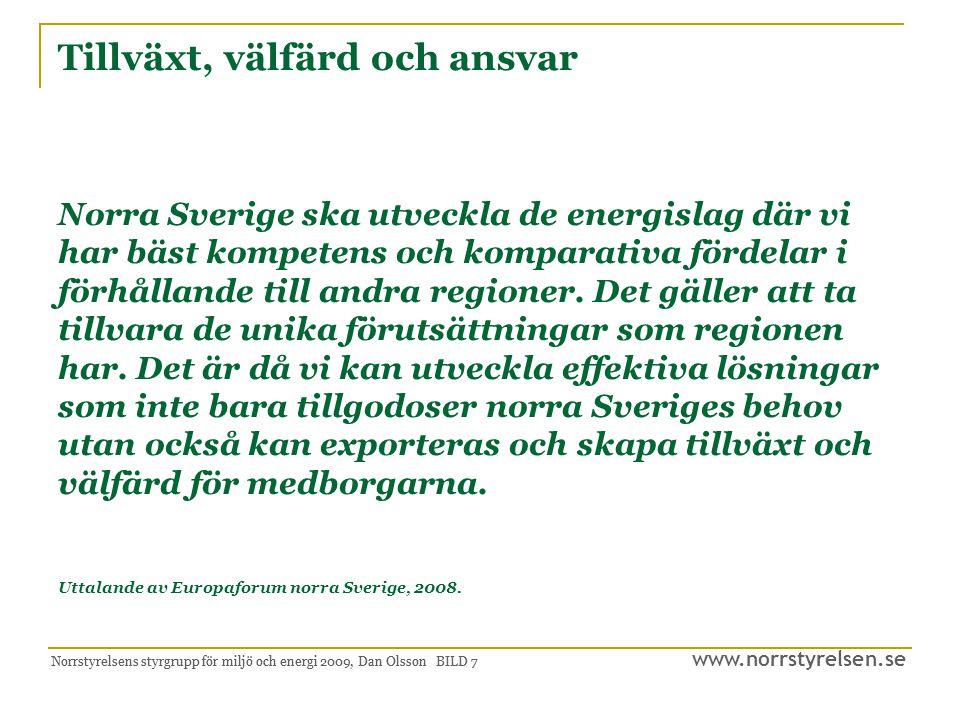 www.norrstyrelsen.se Norrstyrelsens styrgrupp för miljö och energi 2009, Dan Olsson BILD 8 Innovativa miljöer och FoU är viktiga hörnstenar Luleå Tekniska Universitet (LTU) Energitekniskt Centrum (ETC) Porjus Hydro Power Center SunPine AB Solander Sience Park Umeå Universitet (UmU) Sveriges lantbruks universitet (SLU) Bio fuel region Mittuniversitetet Forsknings- och utvecklingsorganen är väl förankrade i regionen.