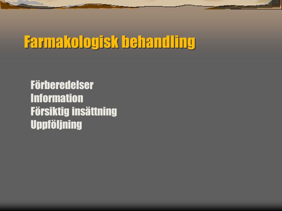Farmakologisk behandling OBS Grundsjukdom/ samsjuklighet Stabiliserande läkemedel Ex neuroleptika, valproat Ex neuroleptika, valproat