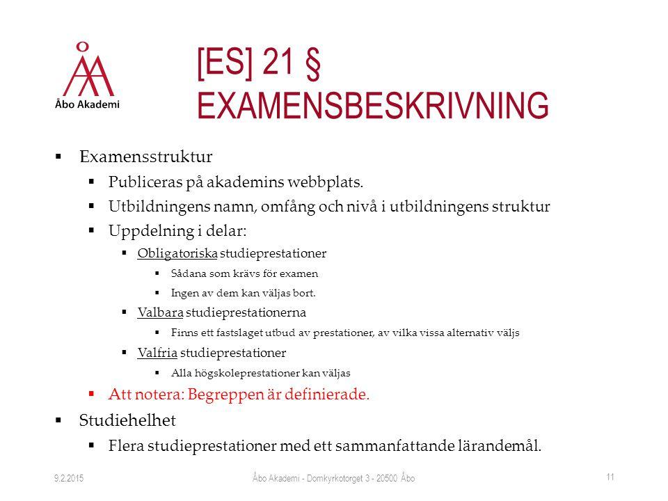  Examensstruktur  Publiceras på akademins webbplats.  Utbildningens namn, omfång och nivå i utbildningens struktur  Uppdelning i delar:  Obligato