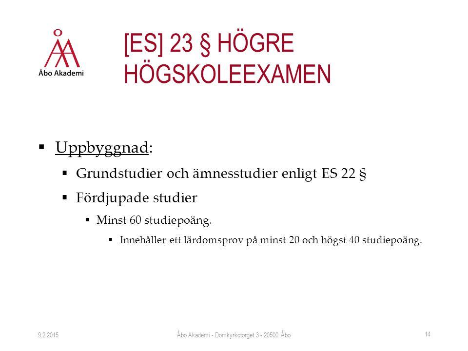  Uppbyggnad:  Grundstudier och ämnesstudier enligt ES 22 §  Fördjupade studier  Minst 60 studiepoäng.  Innehåller ett lärdomsprov på minst 20 och