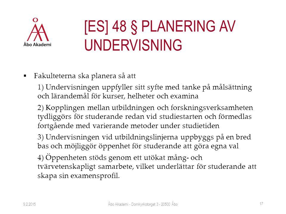  Fakulteterna ska planera så att 1) Undervisningen uppfyller sitt syfte med tanke på målsättning och lärandemål för kurser, helheter och examina 2) K
