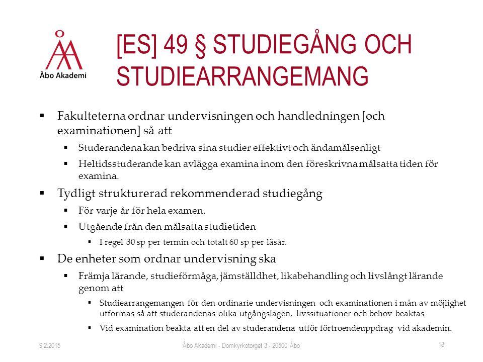  Fakulteterna ordnar undervisningen och handledningen [och examinationen] så att  Studerandena kan bedriva sina studier effektivt och ändamålsenligt