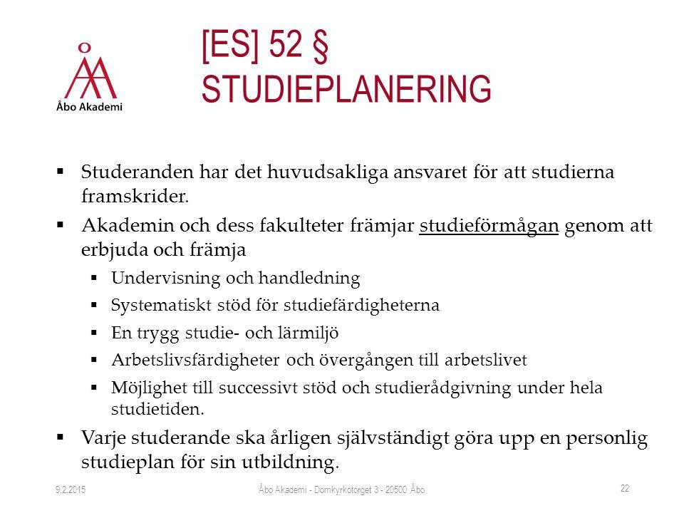  Studeranden har det huvudsakliga ansvaret för att studierna framskrider.  Akademin och dess fakulteter främjar studieförmågan genom att erbjuda och