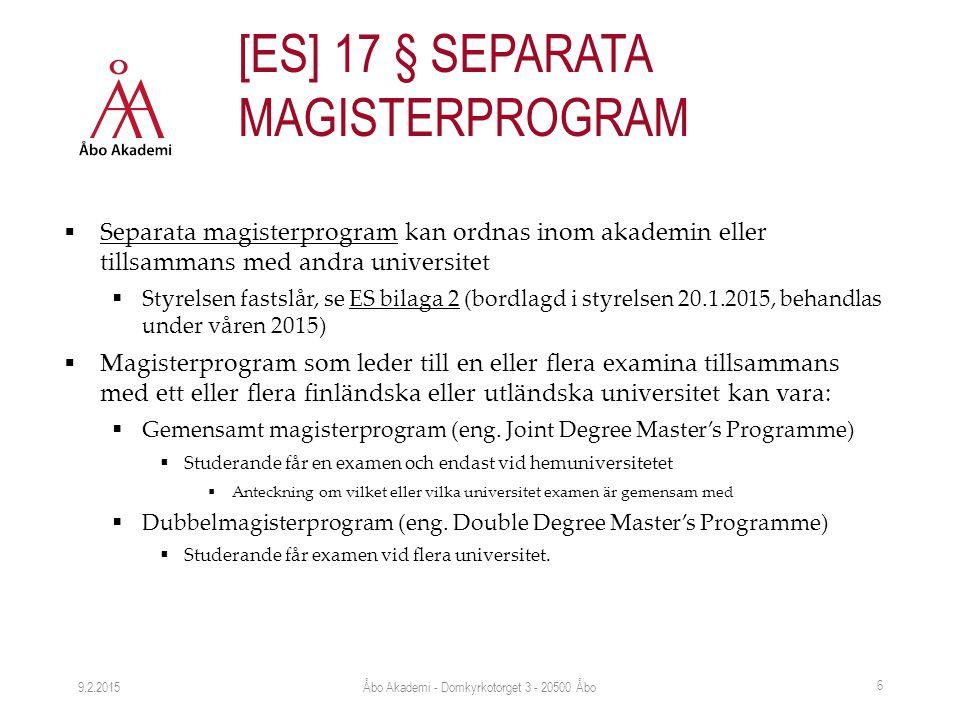  Separata magisterprogram kan ordnas inom akademin eller tillsammans med andra universitet  Styrelsen fastslår, se ES bilaga 2 (bordlagd i styrelsen