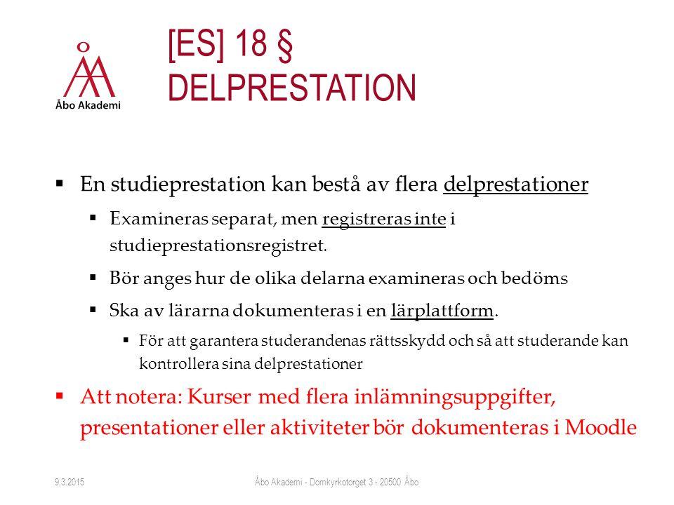  En studieprestation kan bestå av flera delprestationer  Examineras separat, men registreras inte i studieprestationsregistret.  Bör anges hur de o