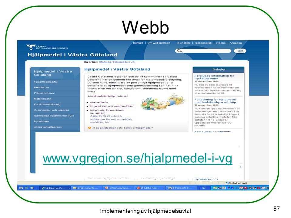 Implementering av hjälpmedelsavtal 57 Webb www.vgregion.se/hjalpmedel-i-vg