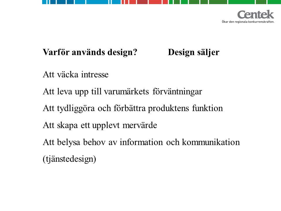 Varför används design.