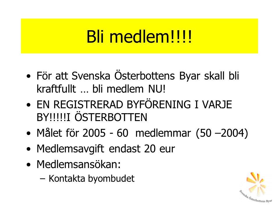 Bli medlem!!!! För att Svenska Österbottens Byar skall bli kraftfullt … bli medlem NU! EN REGISTRERAD BYFÖRENING I VARJE BY!!!!!I ÖSTERBOTTEN Målet fö
