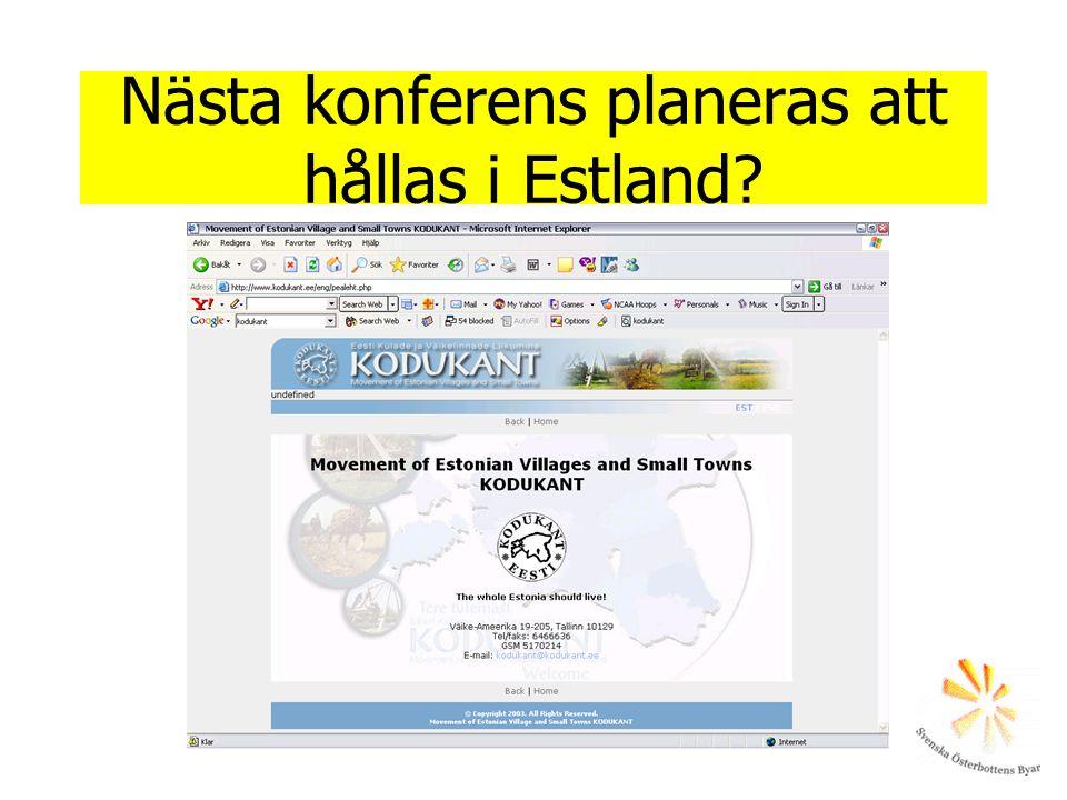 Nästa konferens planeras att hållas i Estland?