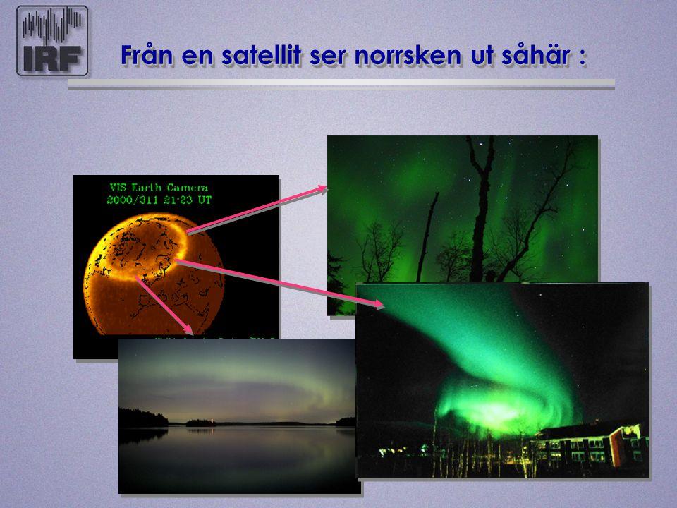 Från en satellit ser norrsken ut såhär :