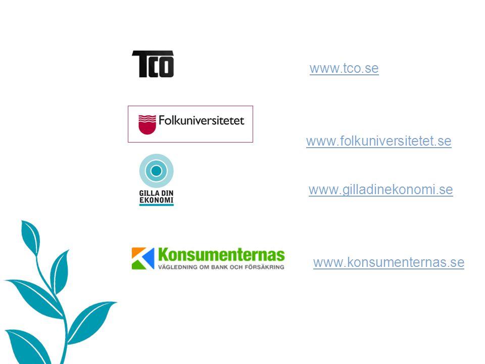 Vad är…… www.tco.se www.folkuniversitetet.se www.gilladinekonomi.se www.konsumenternas.se