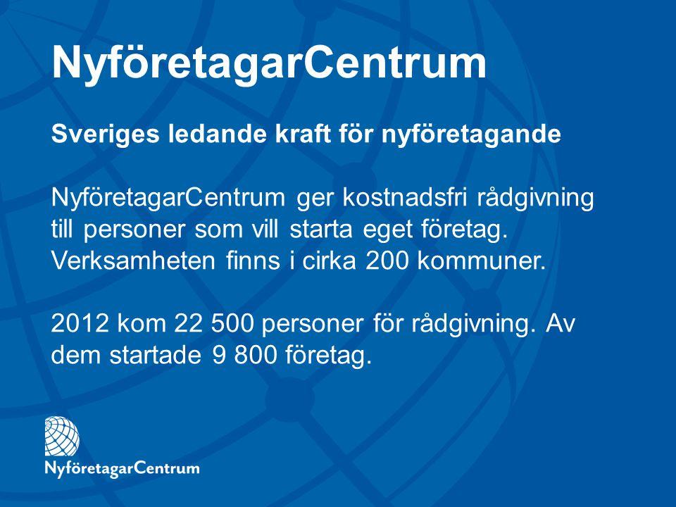 Sveriges ledande kraft för nyföretagande NyföretagarCentrum ger kostnadsfri rådgivning till personer som vill starta eget företag.