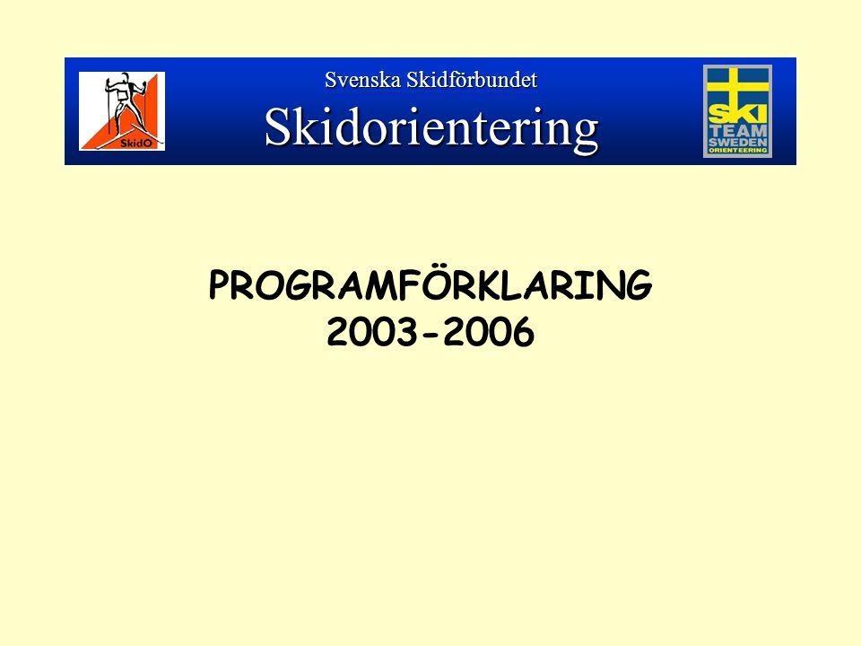 PROGRAMFÖRKLARING 2003-2006 Svenska Skidförbundet Skidorientering
