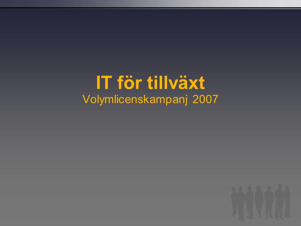 IT för tillväxt Volymlicenskampanj 2007