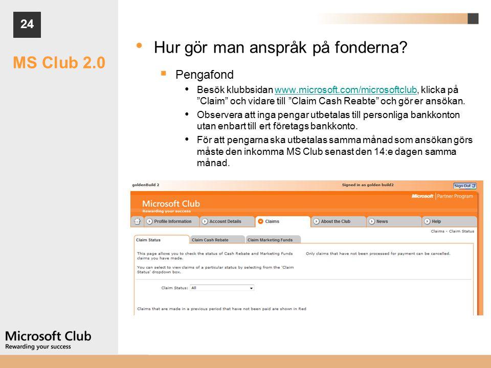 24 MS Club 2.0 Hur gör man anspråk på fonderna.