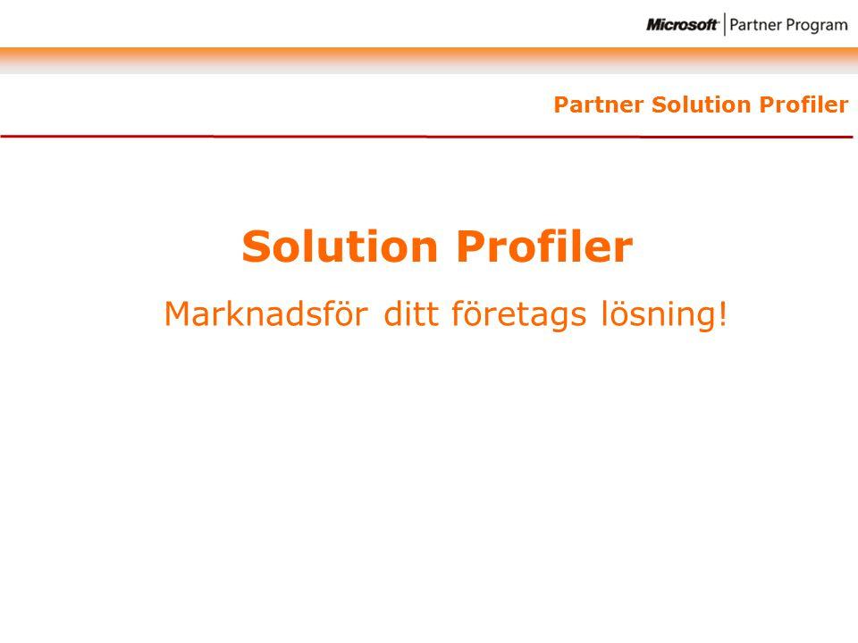 Partner Solution Profiler Solution Profiler Marknadsför ditt företags lösning!