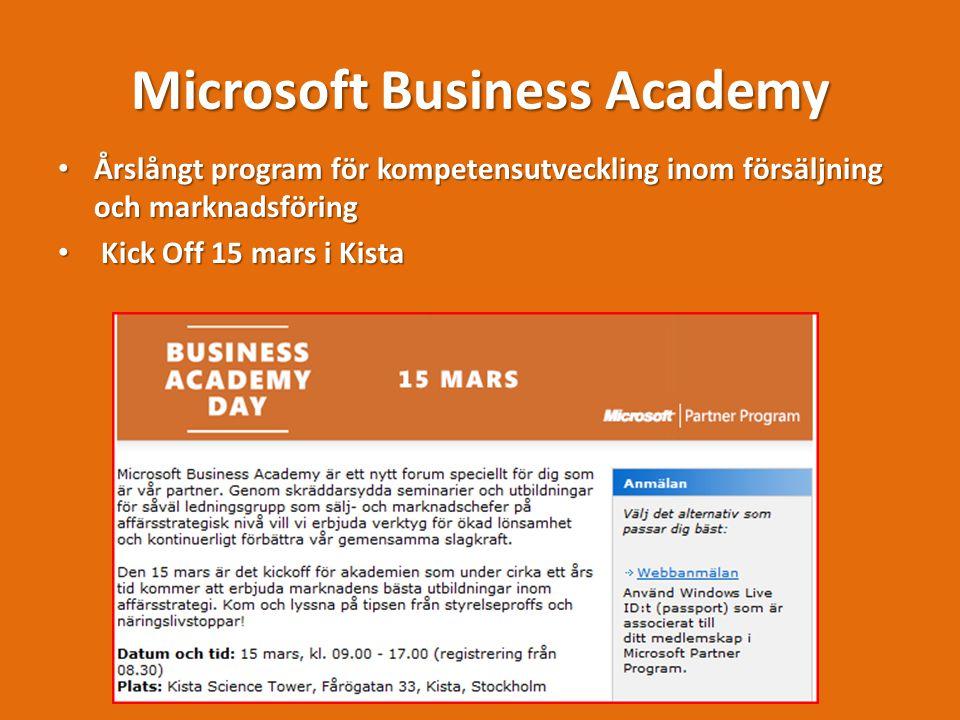 Microsoft Business Academy Årslångt program för kompetensutveckling inom försäljning och marknadsföring Årslångt program för kompetensutveckling inom försäljning och marknadsföring Kick Off 15 mars i Kista Kick Off 15 mars i Kista