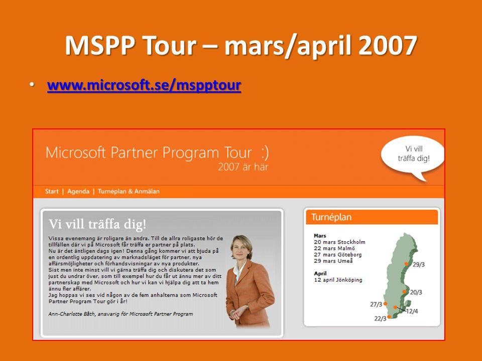 MSPP Tour – mars/april 2007 www.microsoft.se/mspptour www.microsoft.se/mspptour www.microsoft.se/mspptour
