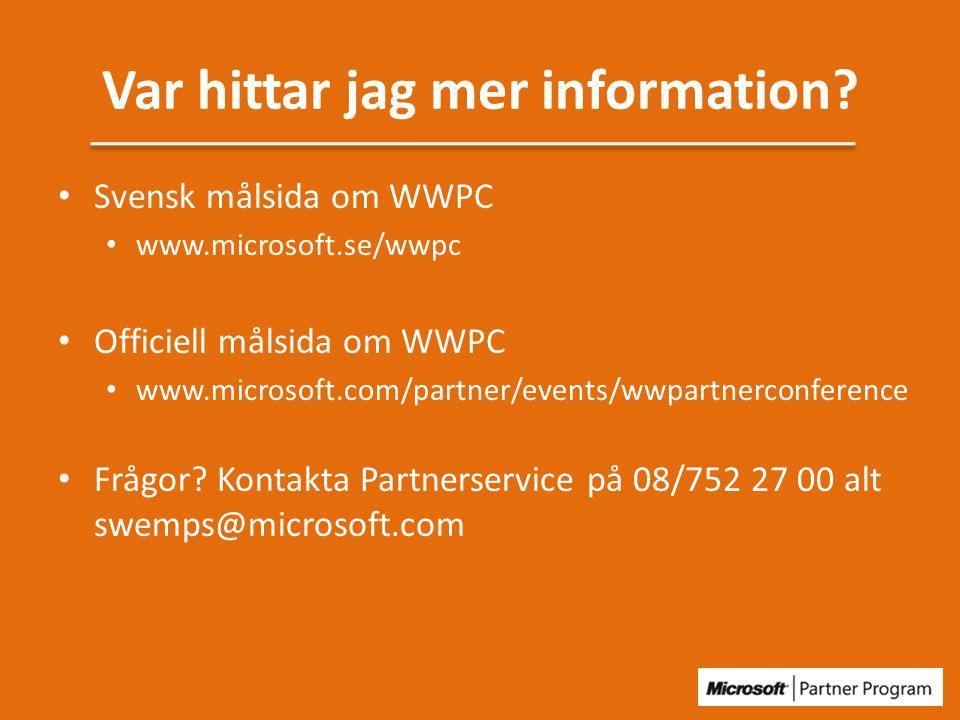 Svensk målsida om WWPC www.microsoft.se/wwpc Officiell målsida om WWPC www.microsoft.com/partner/events/wwpartnerconference Frågor.