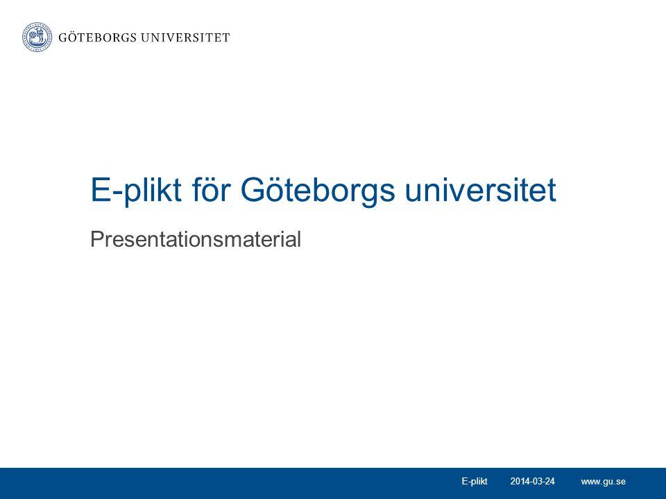 www.gu.se Pliktleveranser av elektroniskt material Kulturarvet i Sverige Tryckt material minskar Digitalt ökar Lagen (2012:492) om pliktexemplar av elektroniskt material E-plikt 2014-03-24E-plikt