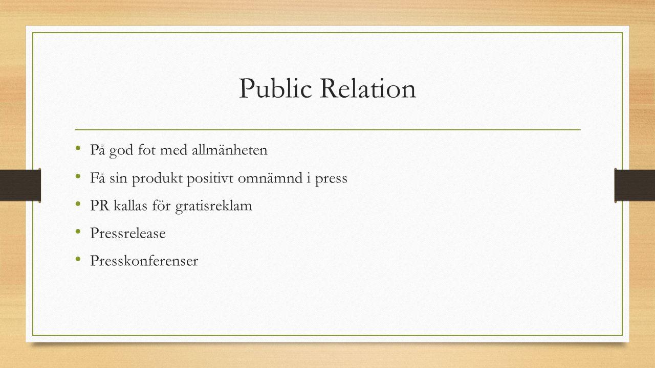 Public Relation På god fot med allmänheten Få sin produkt positivt omnämnd i press PR kallas för gratisreklam Pressrelease Presskonferenser