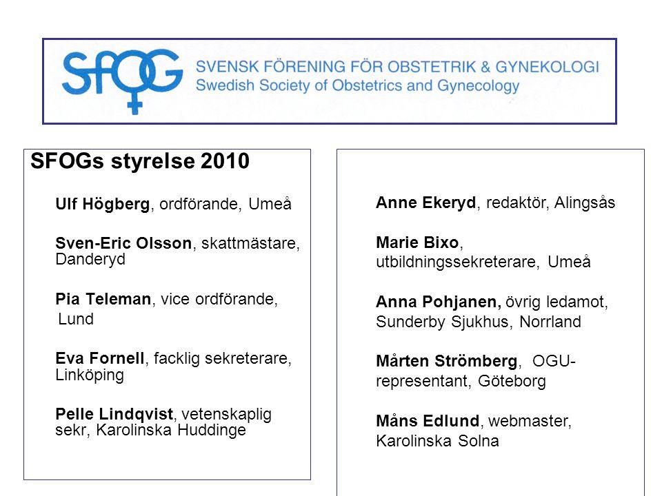 SFOGs styrelse 2010 Ulf Högberg, ordförande, Umeå Sven-Eric Olsson, skattmästare, Danderyd Pia Teleman, vice ordförande, Lund Eva Fornell, facklig sek