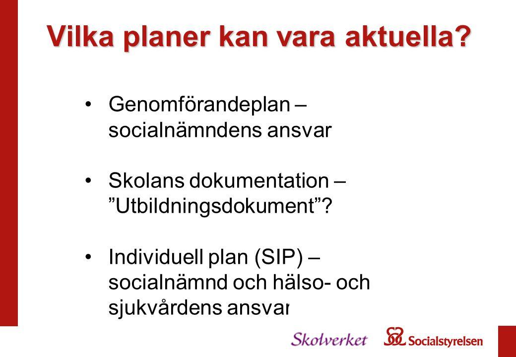 Genomförandeplan – socialnämndens ansvar Skolans dokumentation – Utbildningsdokument .