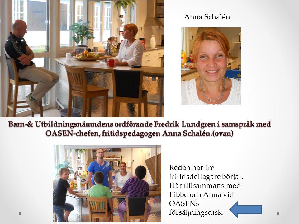 Anna Schalén Redan har tre fritidsdeltagare börjat.